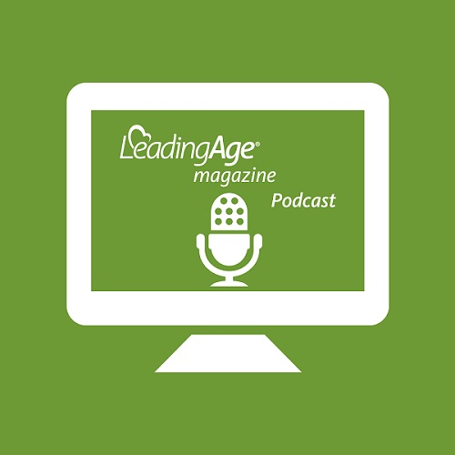 LeadingAge magazine podcasts
