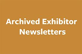 Archived Exhibitor Newsletters